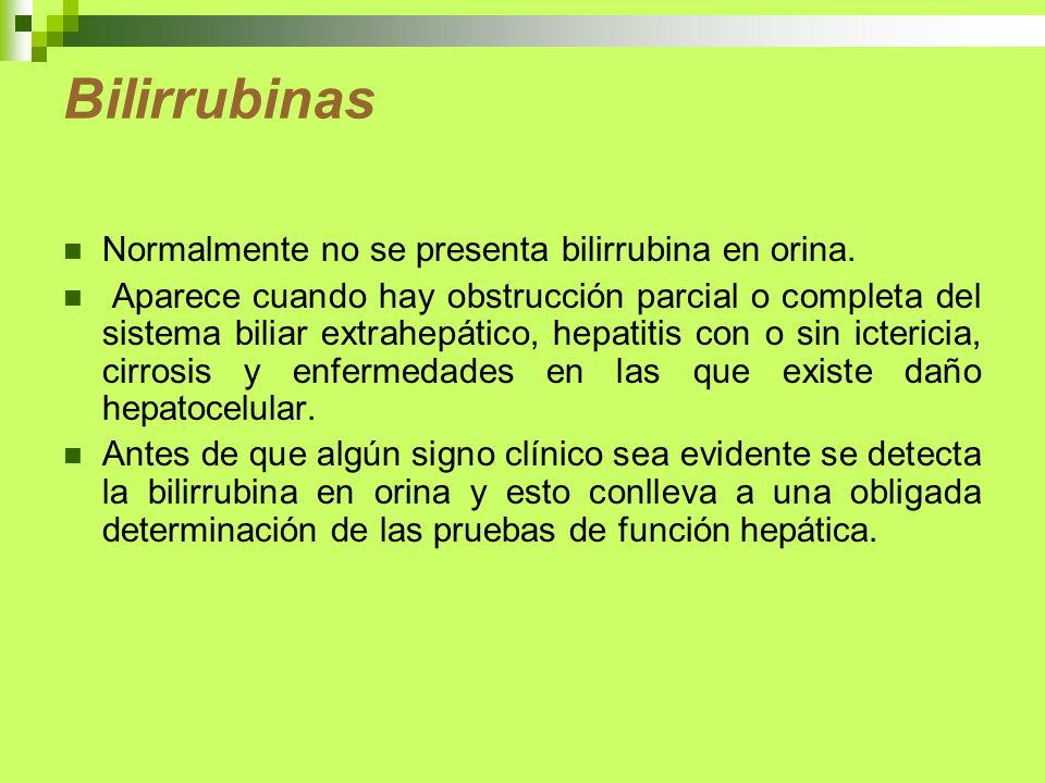 Bilirrubinas Normalmente no se presenta bilirrubina en orina.