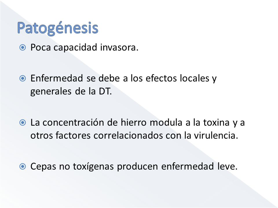 Patogénesis Poca capacidad invasora.