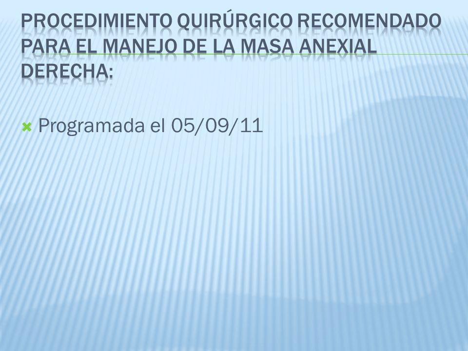 Procedimiento Quirúrgico recomendado Para el manejo de la masa anexial Derecha: