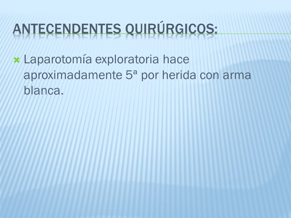 Antecendentes Quirúrgicos: