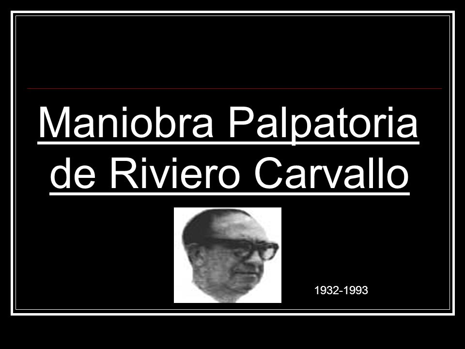 Maniobra Palpatoria de Riviero Carvallo