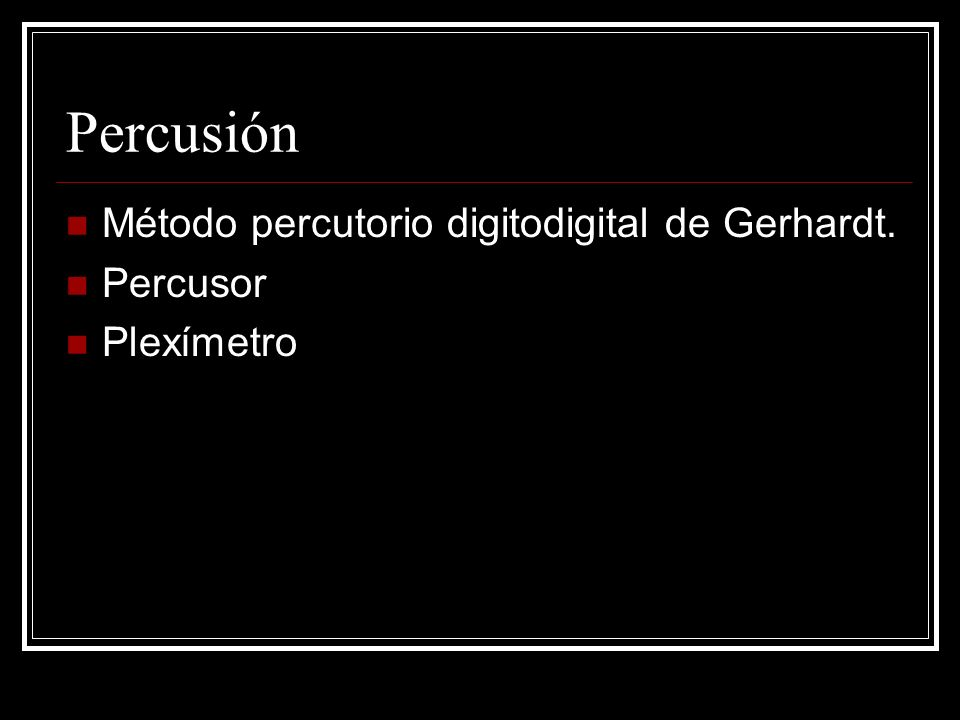Percusión Método percutorio digitodigital de Gerhardt. Percusor