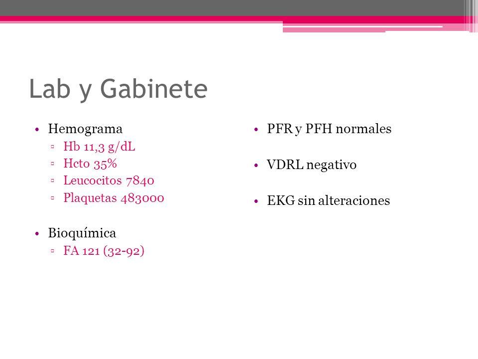 Lab y Gabinete Hemograma Bioquímica PFR y PFH normales VDRL negativo