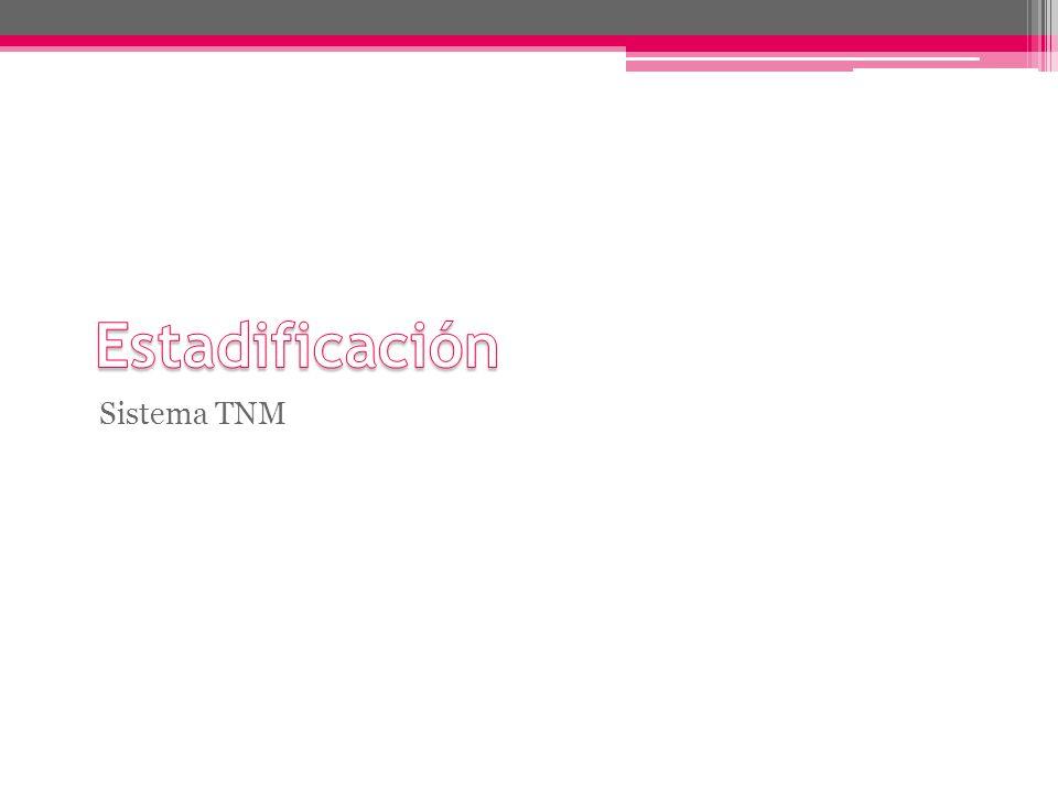 Estadificación Sistema TNM