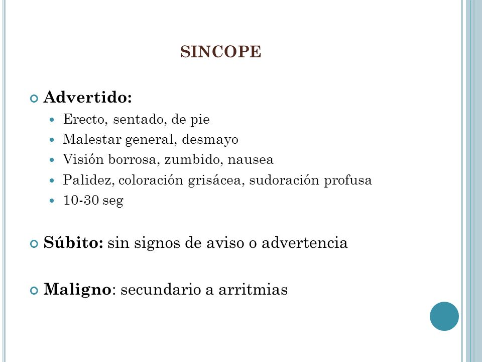 sincope Advertido: Súbito: sin signos de aviso o advertencia
