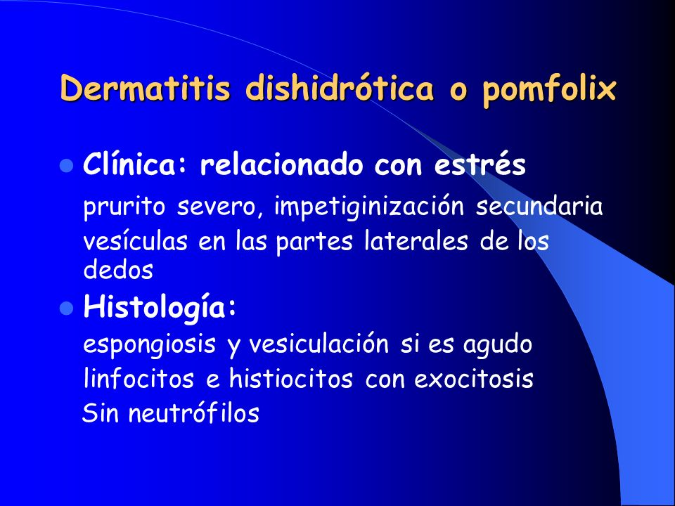 Dermatitis dishidrótica o pomfolix