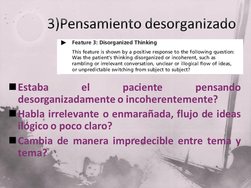 3)Pensamiento desorganizado