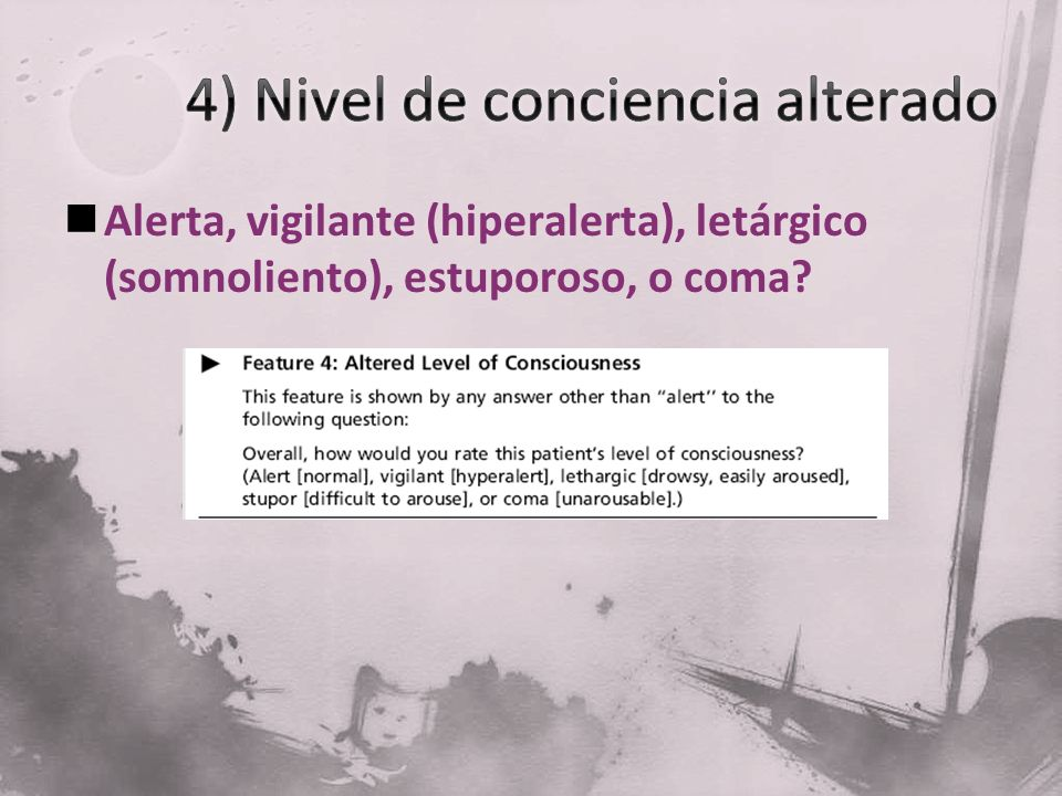 4) Nivel de conciencia alterado