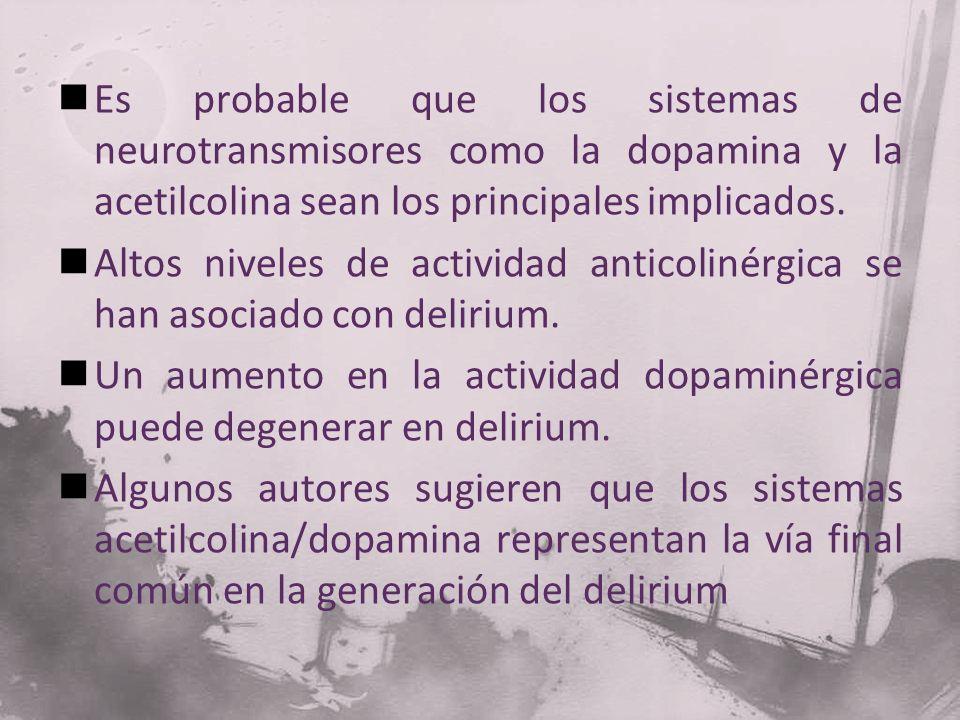 Es probable que los sistemas de neurotransmisores como la dopamina y la acetilcolina sean los principales implicados.