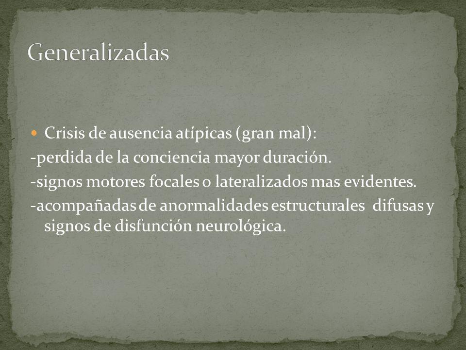 Generalizadas Crisis de ausencia atípicas (gran mal):