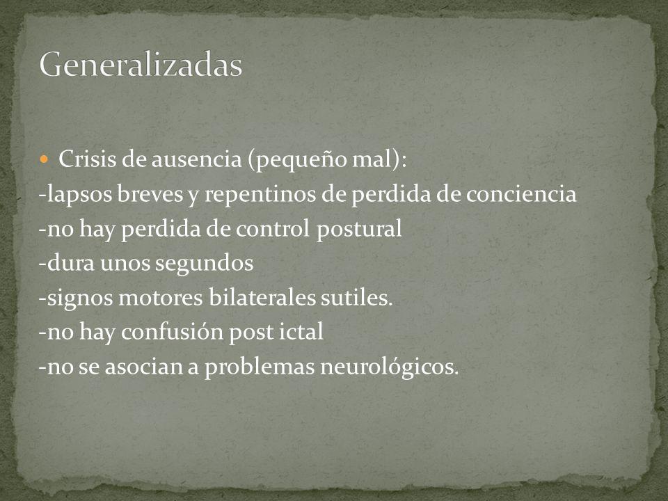 Generalizadas Crisis de ausencia (pequeño mal):