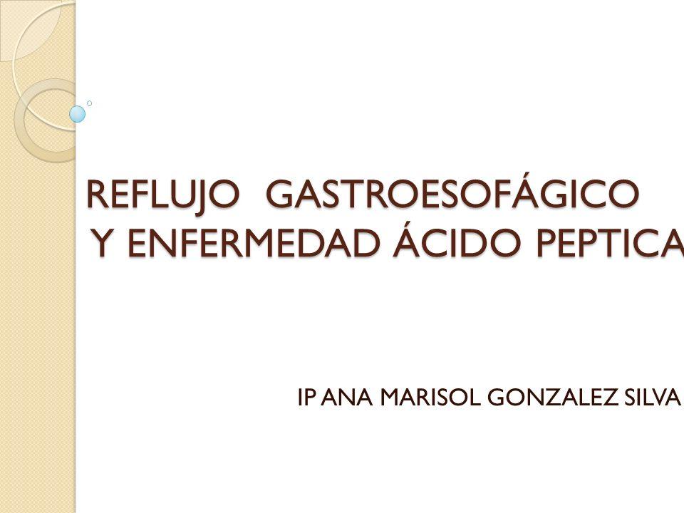 REFLUJO GASTROESOFÁGICO Y ENFERMEDAD ÁCIDO PEPTICA