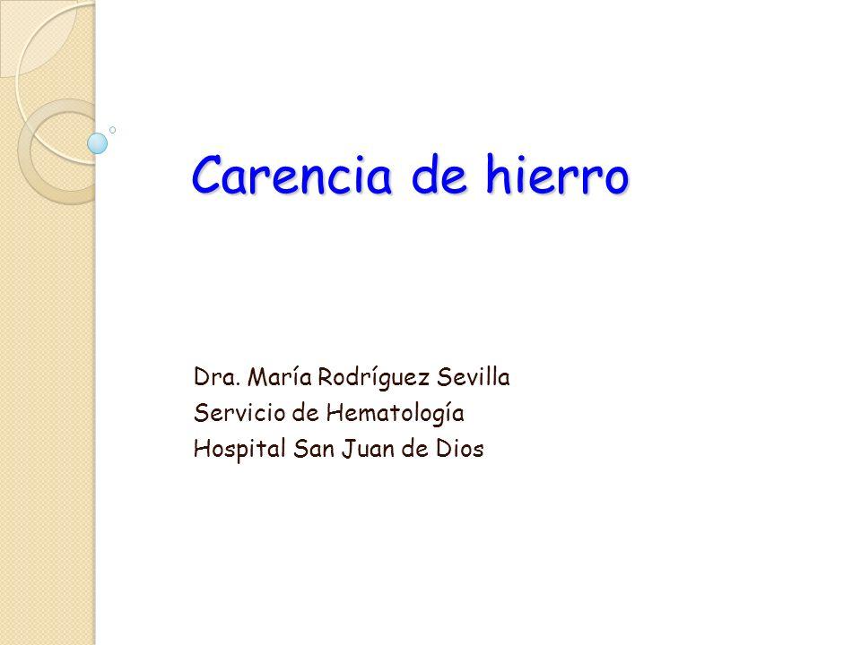 Carencia de hierro Dra. María Rodríguez Sevilla