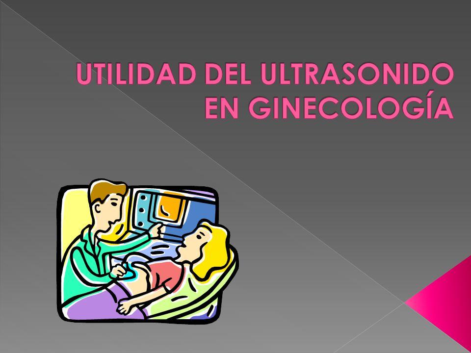 UTILIDAD DEL ULTRASONIDO EN GINECOLOGÍA
