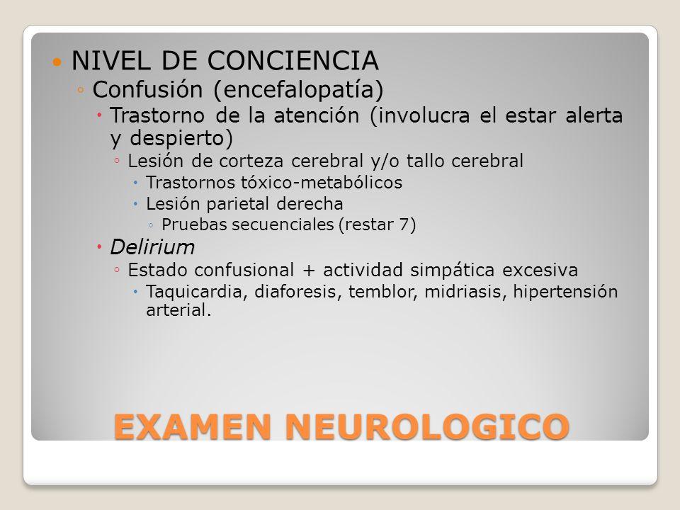 EXAMEN NEUROLOGICO NIVEL DE CONCIENCIA Confusión (encefalopatía)