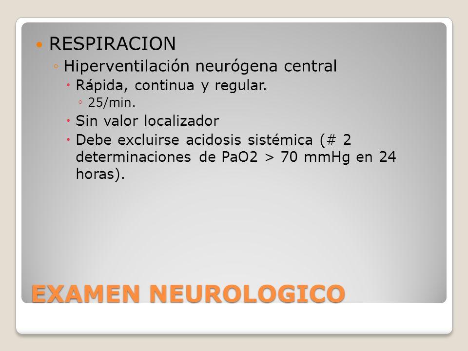 EXAMEN NEUROLOGICO RESPIRACION Hiperventilación neurógena central