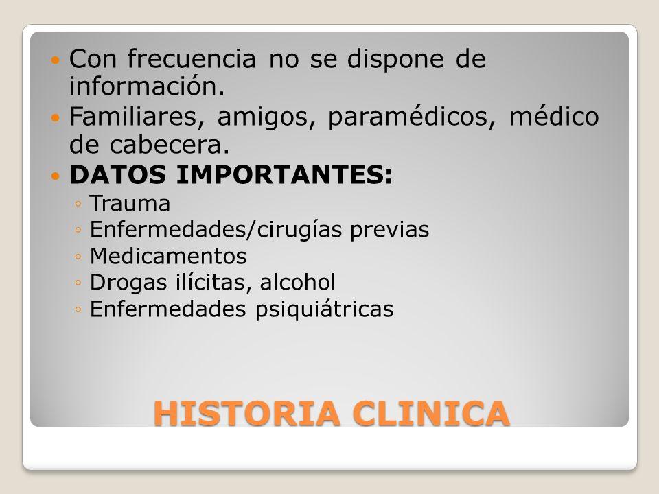 HISTORIA CLINICA Con frecuencia no se dispone de información.