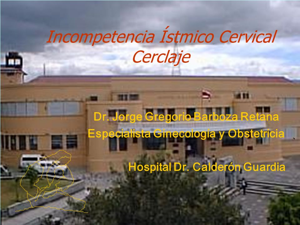 Incompetencia Ístmico Cervical Cerclaje