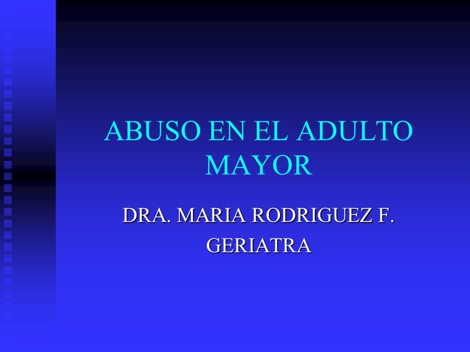 ABUSO EN EL ADULTO MAYOR