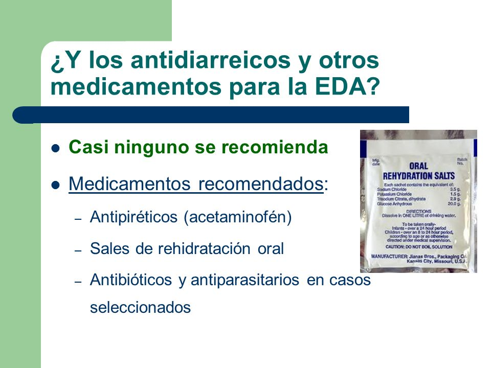 ¿Y los antidiarreicos y otros medicamentos para la EDA
