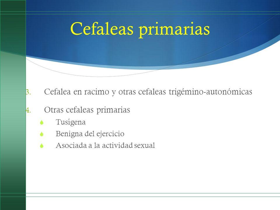 Cefaleas primariasCefalea en racimo y otras cefaleas trigémino-autonómicas. Otras cefaleas primarias.