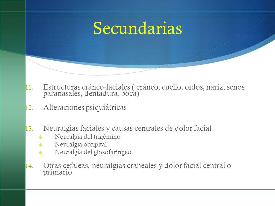 SecundariasEstructuras cráneo-faciales ( cráneo, cuello, oídos, nariz, senos paranasales, dentadura, boca)