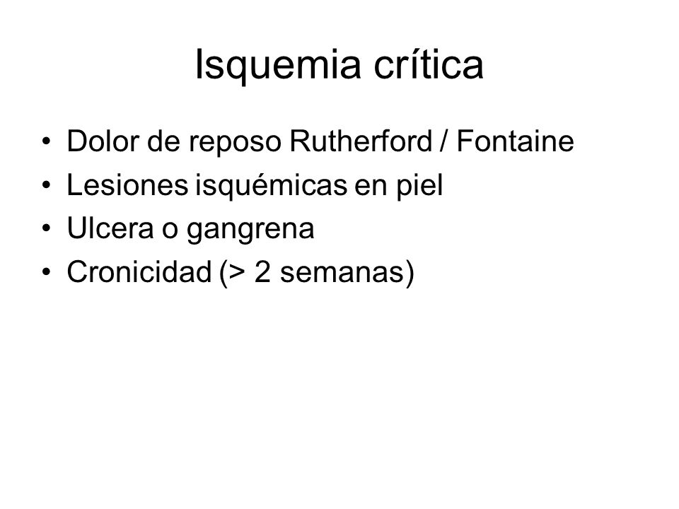 Isquemia crítica Dolor de reposo Rutherford / Fontaine