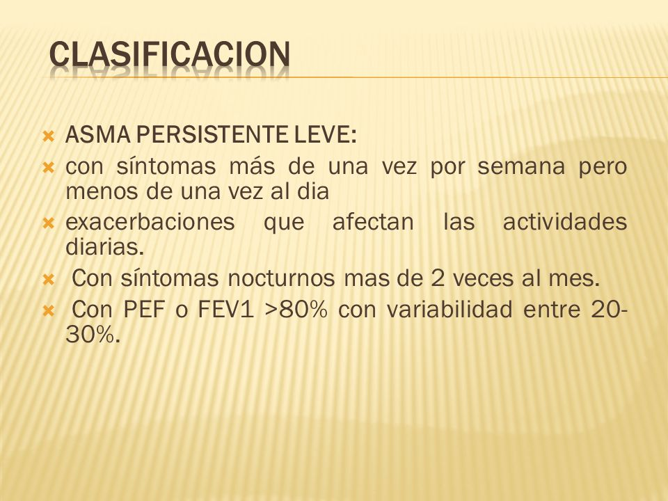 CLASIFICACION ASMA PERSISTENTE LEVE: