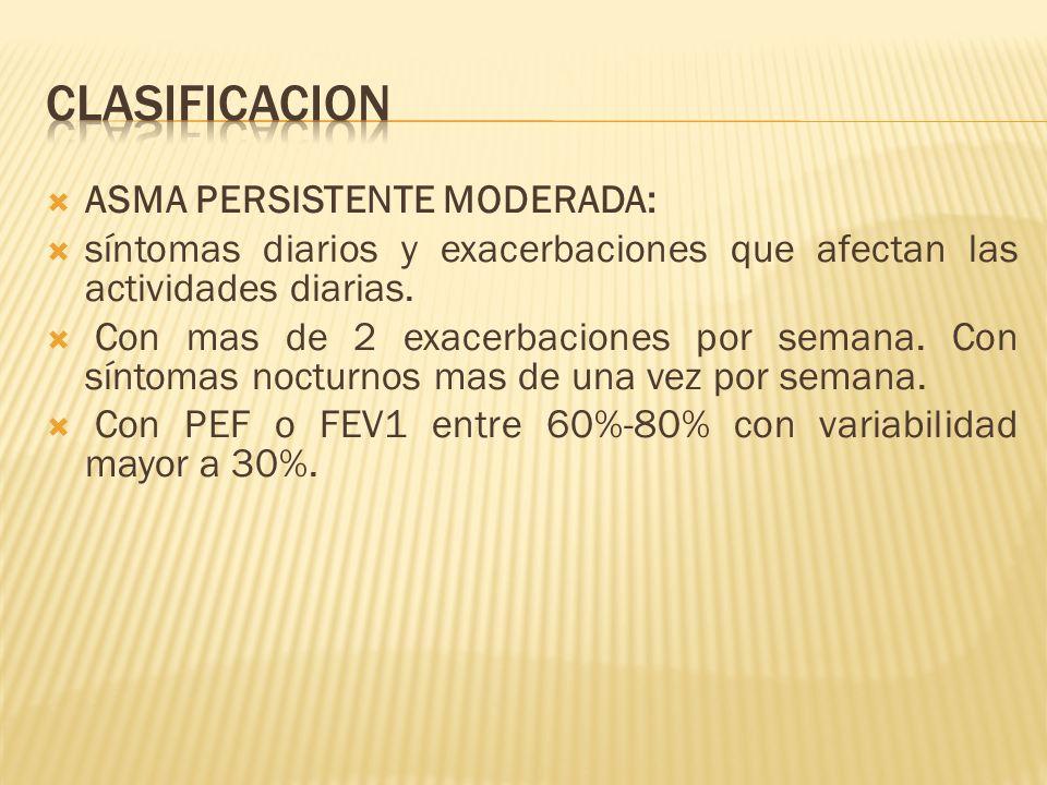 CLASIFICACION ASMA PERSISTENTE MODERADA:
