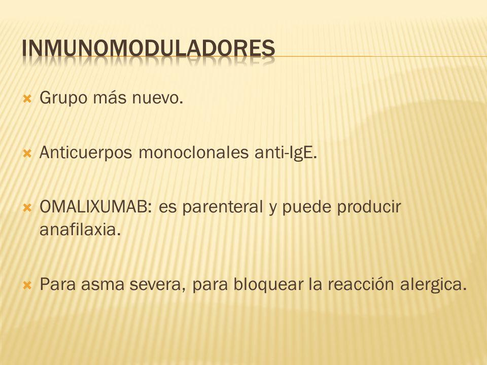 Inmunomoduladores Grupo más nuevo. Anticuerpos monoclonales anti-IgE.