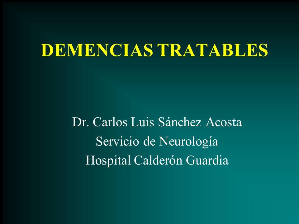 DEMENCIAS TRATABLES Dr. Carlos Luis Sánchez Acosta