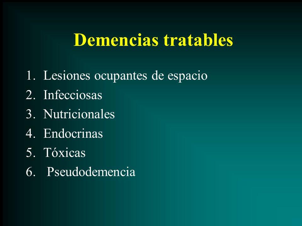 Demencias tratables Lesiones ocupantes de espacio Infecciosas