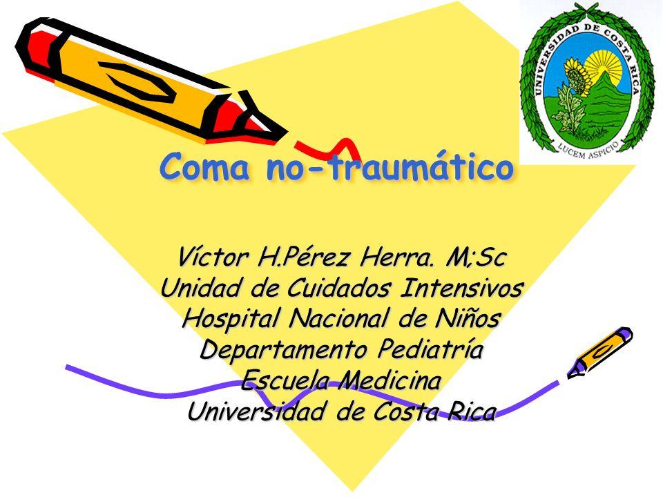 Coma no-traumático Víctor H.Pérez Herra. M;Sc