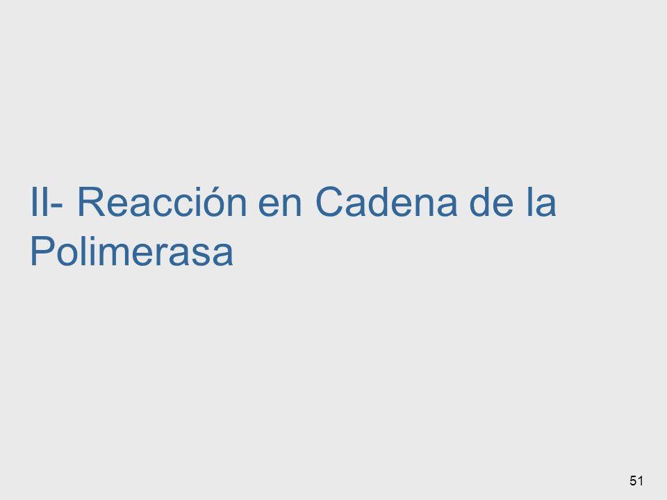 II- Reacción en Cadena de la Polimerasa
