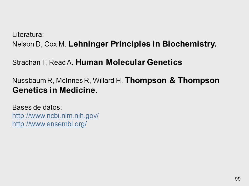 Literatura: Nelson D, Cox M. Lehninger Principles in Biochemistry. Strachan T, Read A. Human Molecular Genetics.
