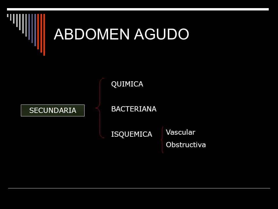 ABDOMEN AGUDO QUIMICA BACTERIANA ISQUEMICA SECUNDARIA Vascular