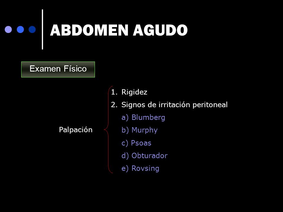 ABDOMEN AGUDO Examen Físico Rigidez Signos de irritación peritoneal