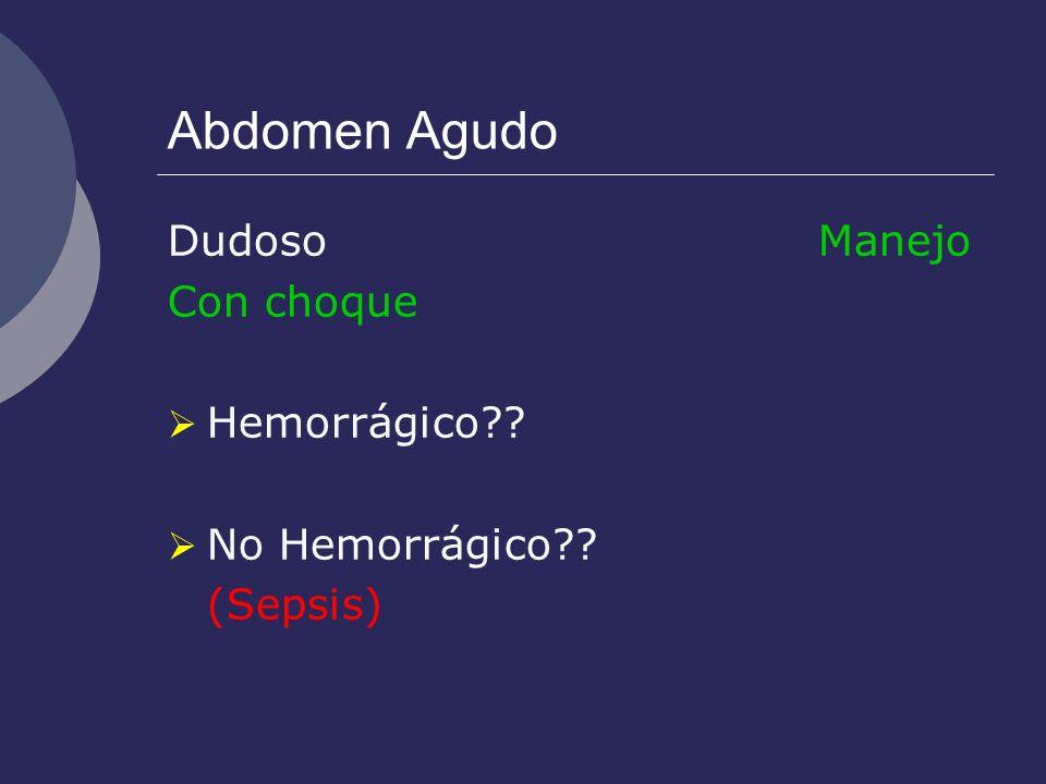 Abdomen Agudo Dudoso Manejo Con choque Hemorrágico No Hemorrágico
