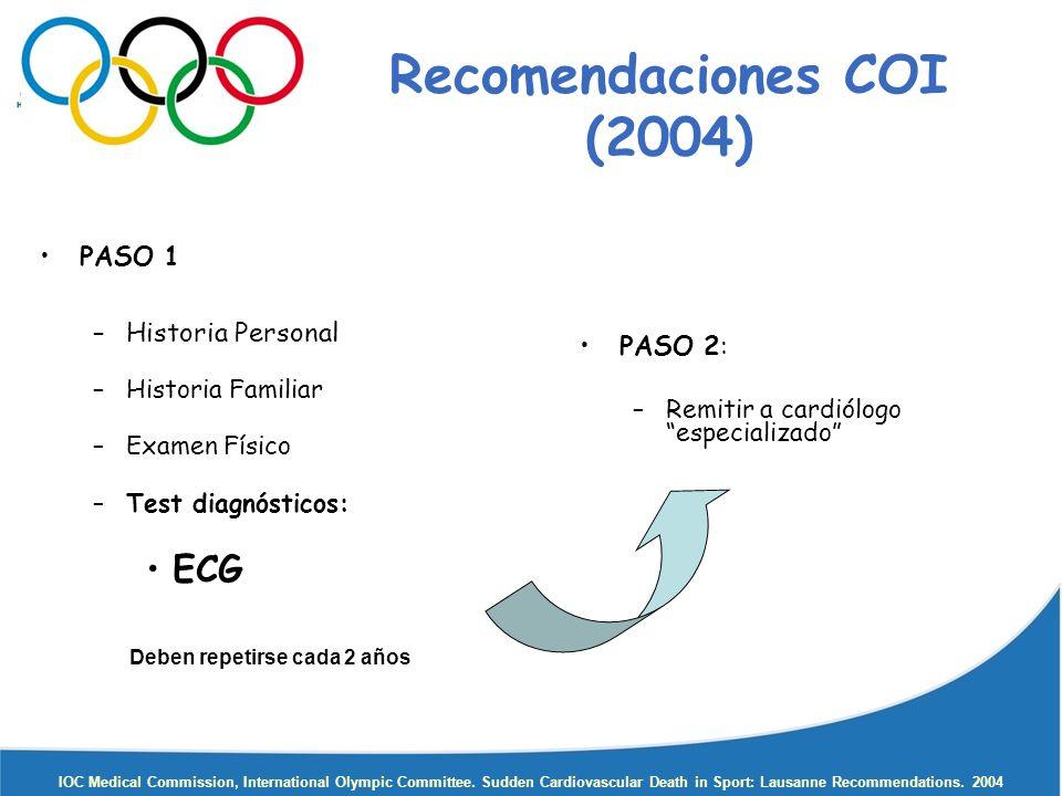 Recomendaciones COI (2004) Deben repetirse cada 2 años
