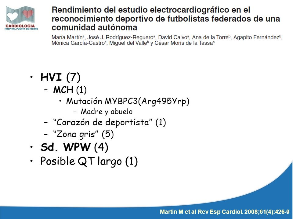 ECG ECO HVI (7) Sd. WPW (4) Posible QT largo (1) MCH (1)