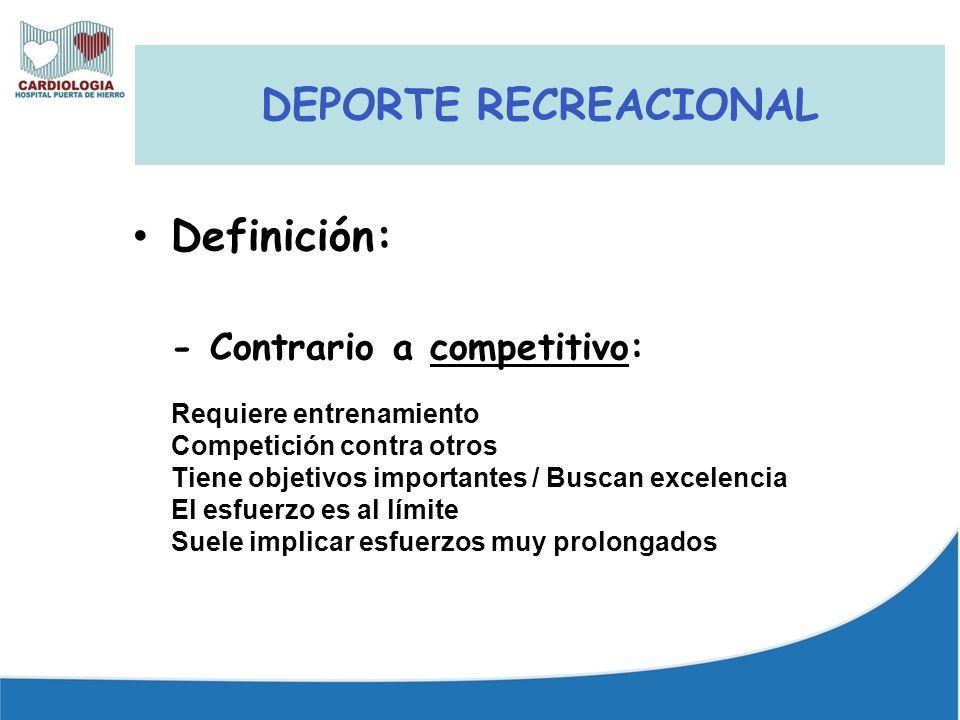 DEPORTE RECREACIONAL Definición: - Contrario a competitivo:
