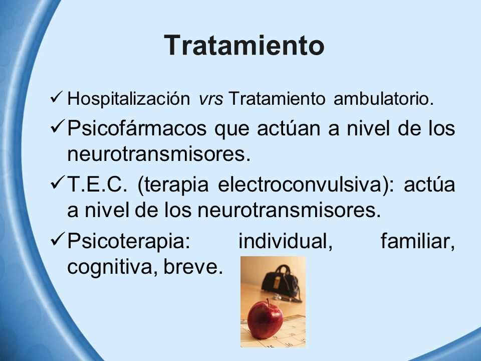 Tratamiento Psicofármacos que actúan a nivel de los neurotransmisores.