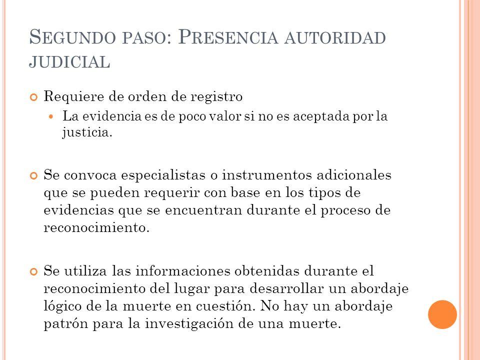 Segundo paso: Presencia autoridad judicial