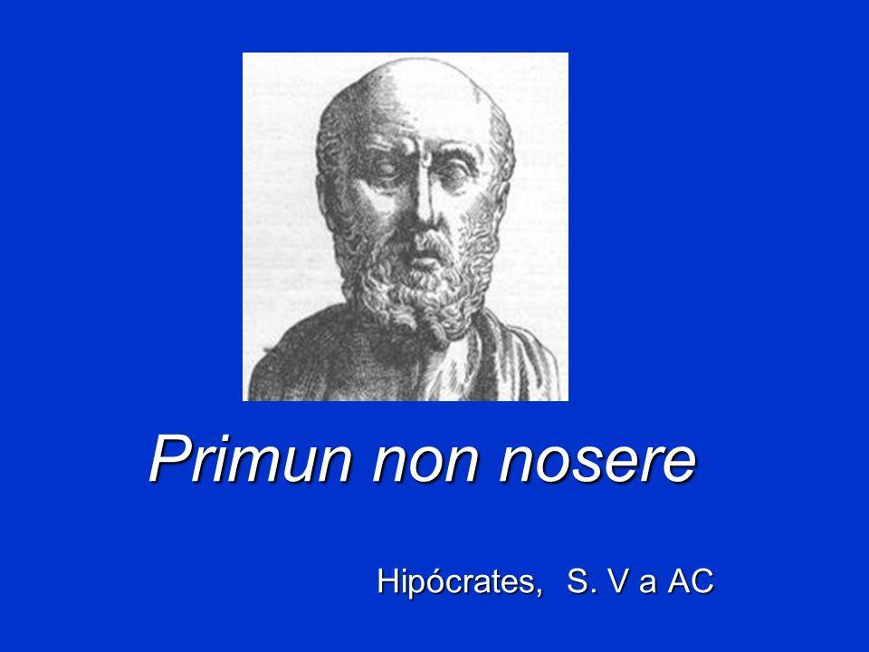 Primun non nosere Hipócrates, S. V a AC