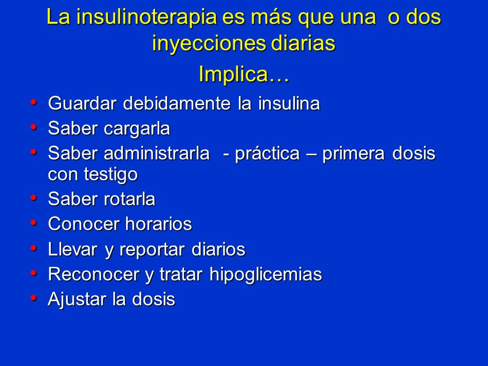 La insulinoterapia es más que una o dos inyecciones diarias Implica…