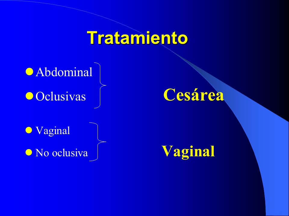 Tratamiento Abdominal Oclusivas Cesárea Vaginal No oclusiva Vaginal