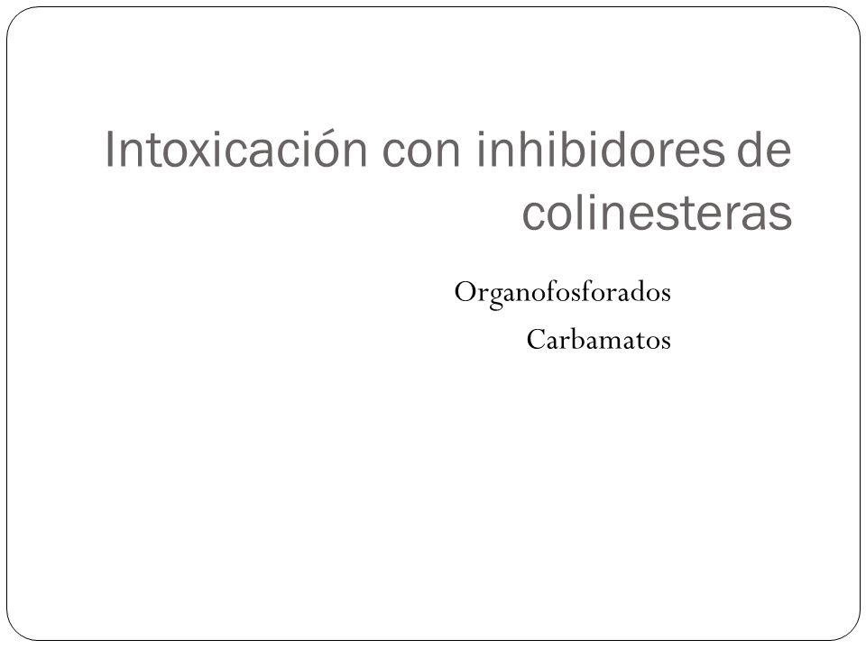 Intoxicación con inhibidores de colinesteras