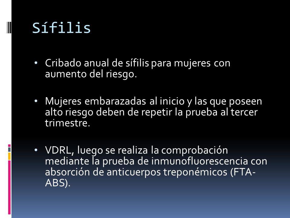 Sífilis Cribado anual de sífilis para mujeres con aumento del riesgo.