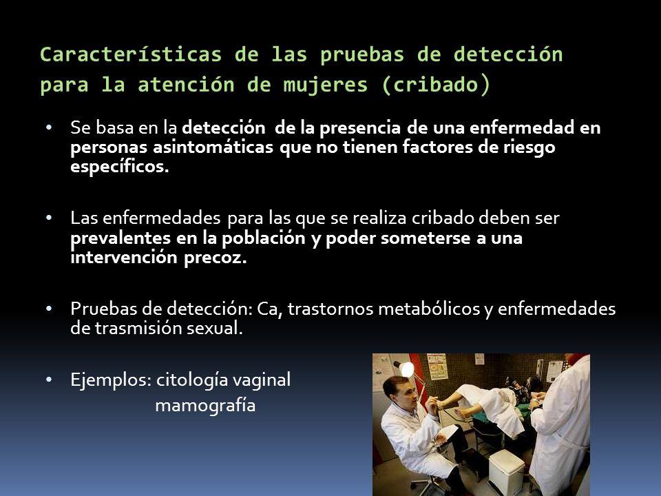 Características de las pruebas de detección para la atención de mujeres (cribado)