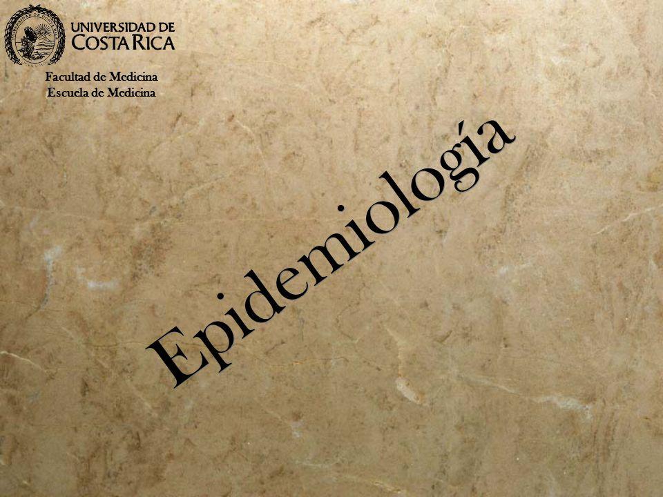 Facultad de Medicina Escuela de Medicina Epidemiología